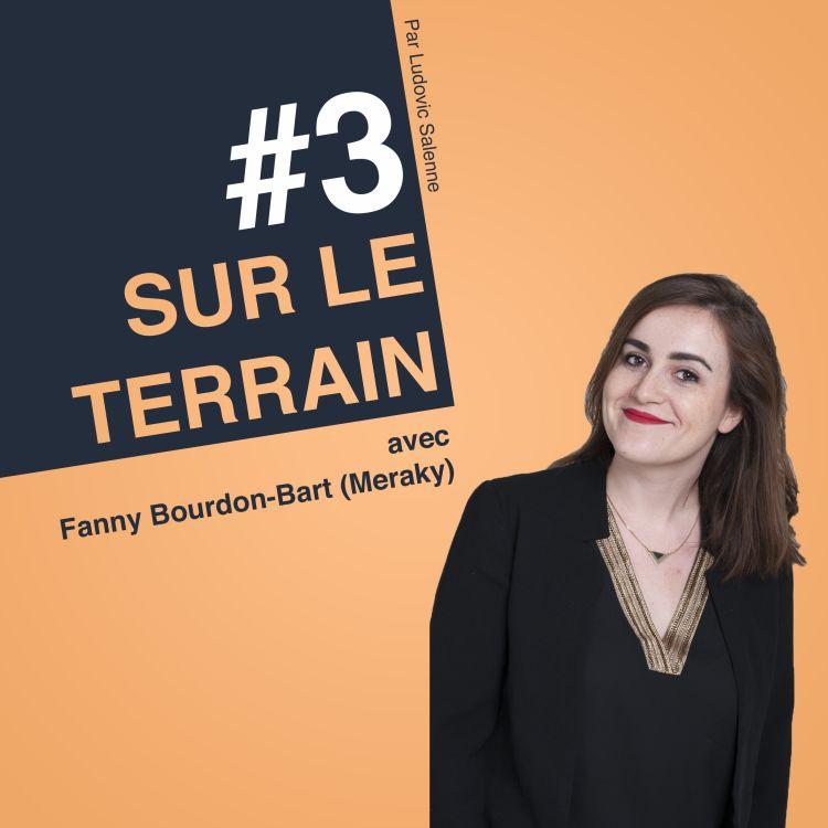 cover art for #3 Fanny Bourdon-Bart - Meraky - Comment embarquer tous vos collègues dans vos actions Marketing ?