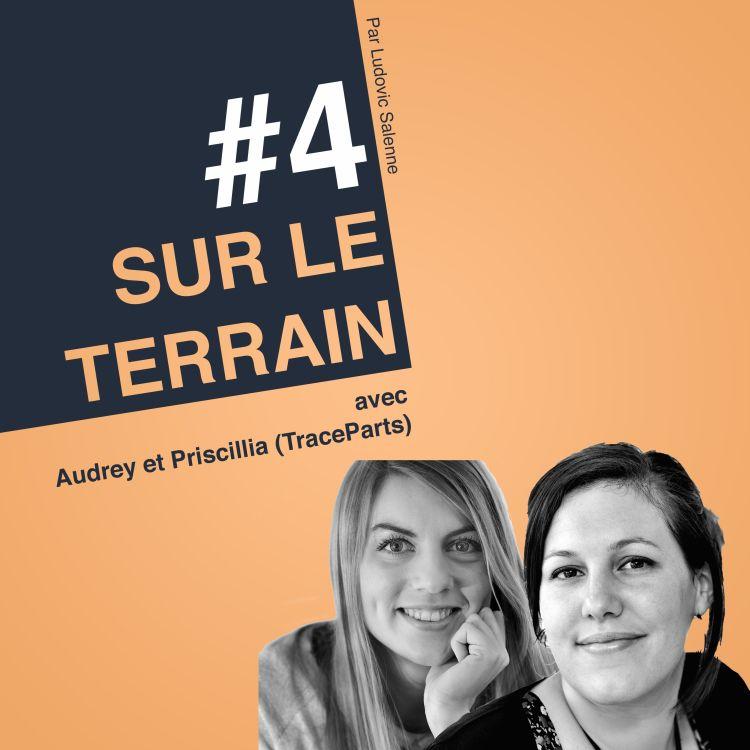 cover art for #4 Audrey & Priscillia - TraceParts - Quels sont les défis à relever pour faire de l'Inbound (du vrai !) ?