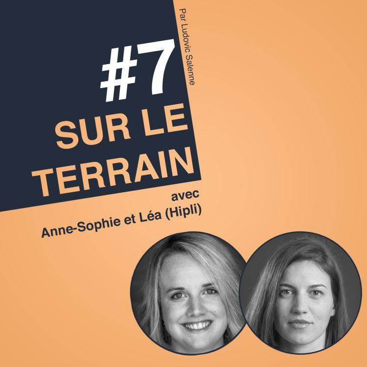 cover art for #7 Anne-Sophie & Léa - HIPLI - De l'idée à la création d'entreprise