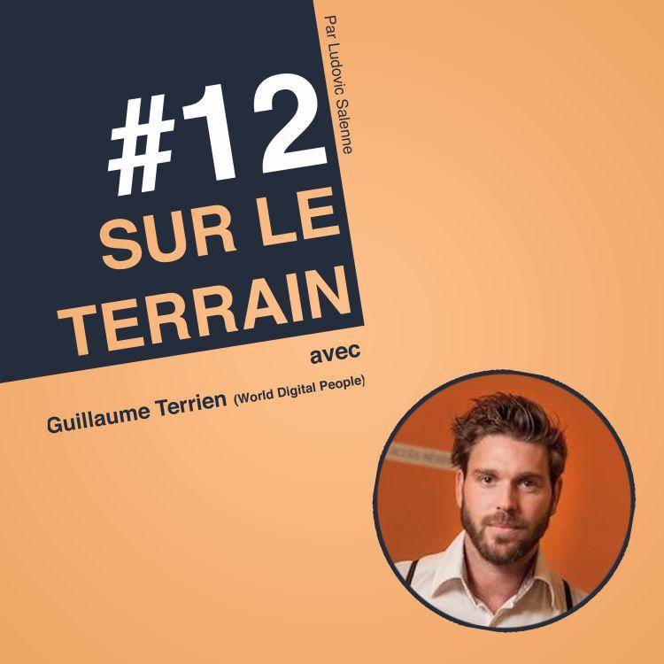 cover art for #12 Guillaume Terrien : il a fait le tour du monde de la transformation numérique !