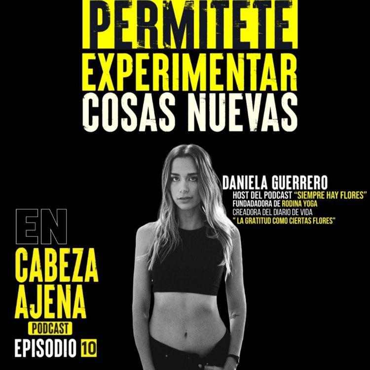 cover art for 10| Daniela Guerrero | Permítete experimentar cosas nuevas