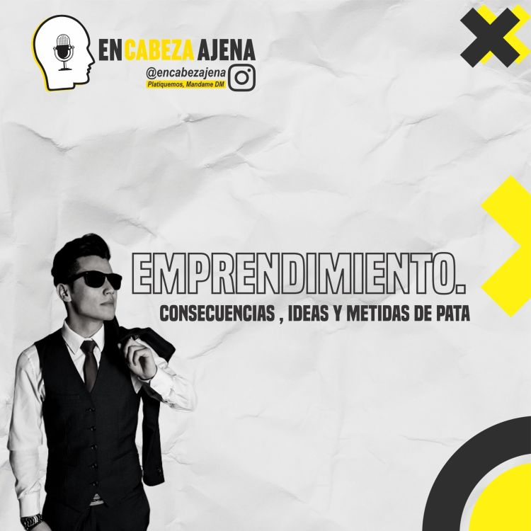 cover art for Emprendimiento. Consecuencias , Ideas y Metidas de Pata