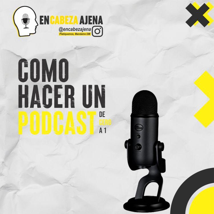 cover art for Como hacer un Podcast | De cero a 1