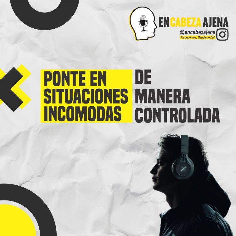 cover art for Ponte en situaciones INCOMODAS de manera controlada