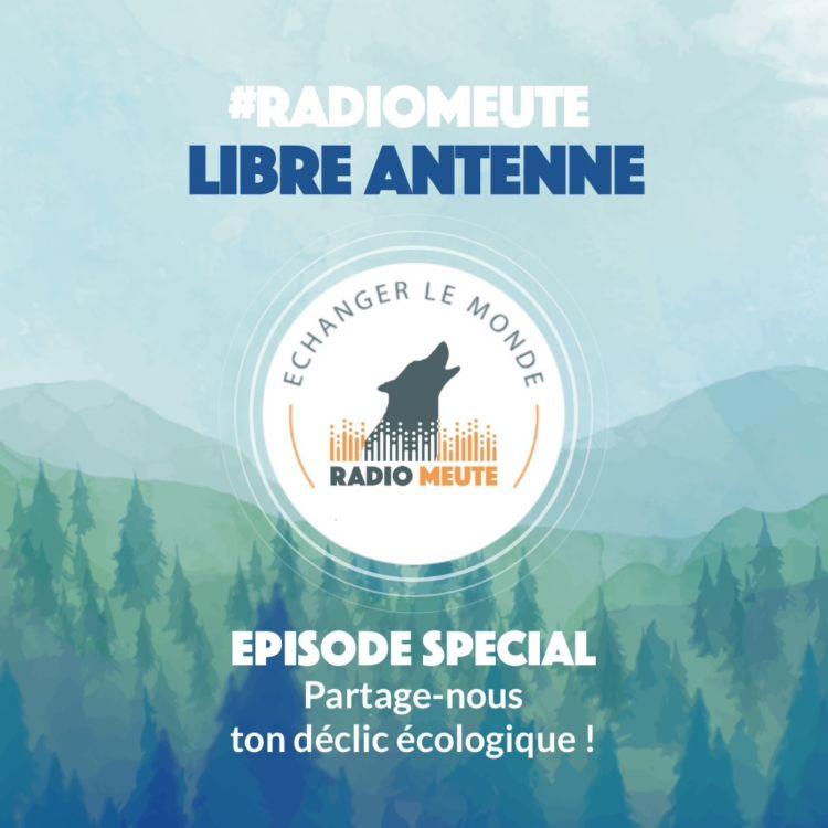 cover art for Libre Antenne : Partage-nous ton déclic écologique !