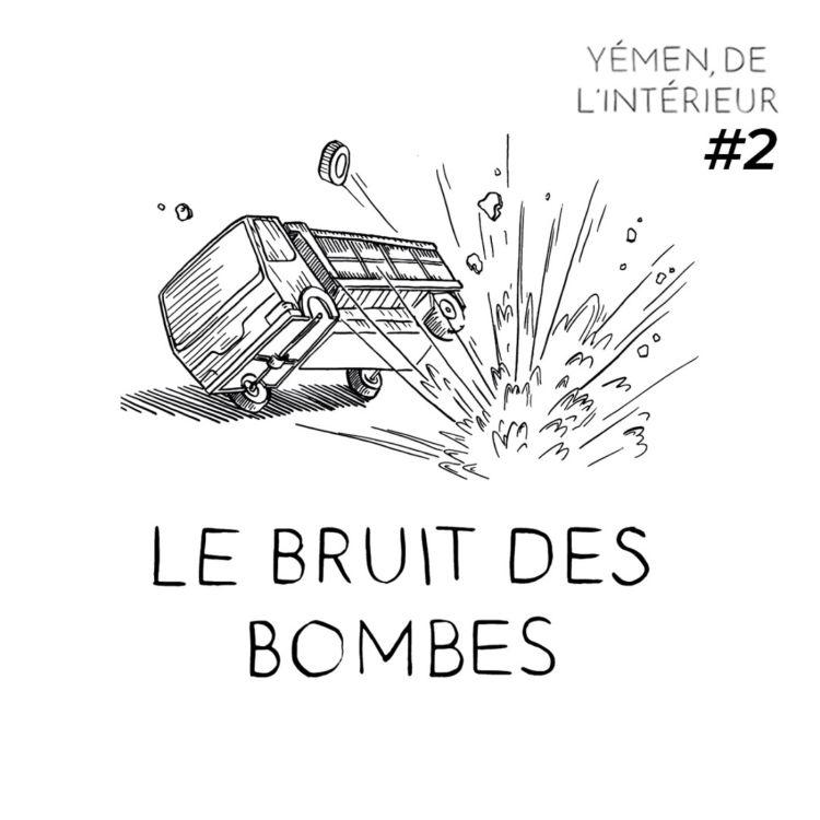 cover art for YEMEN, DE L'INTERIEUR #2 Le bruit des bombes
