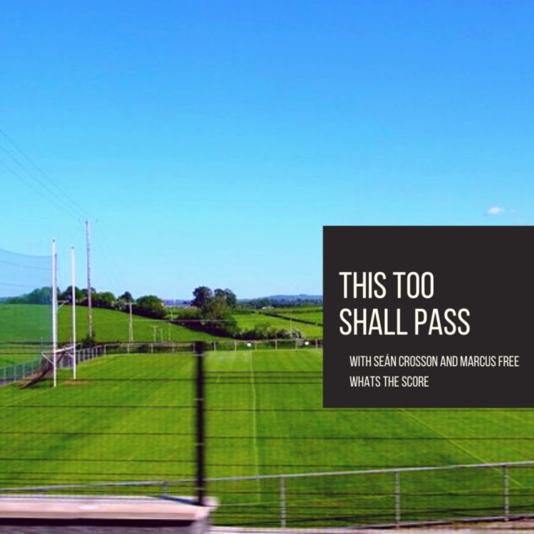 cover art for This Too Shall Pass, Gaelic Games, Irish Media, and the Impact of the Covid-19 Lockdown in Ireland