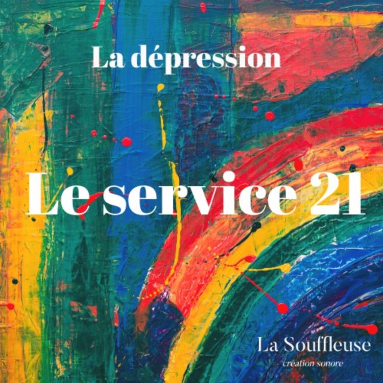 cover art for La dépression - Le service 21