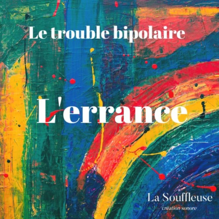 cover art for Le trouble bipolaire - L'errance