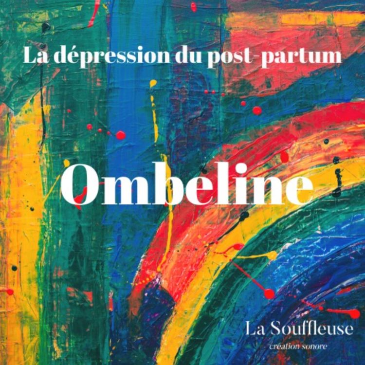 cover art for La dépression du post-partum - Ombeline