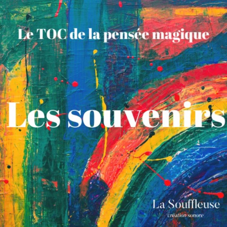 cover art for Le Toc de la pensée magique - Les souvenirs