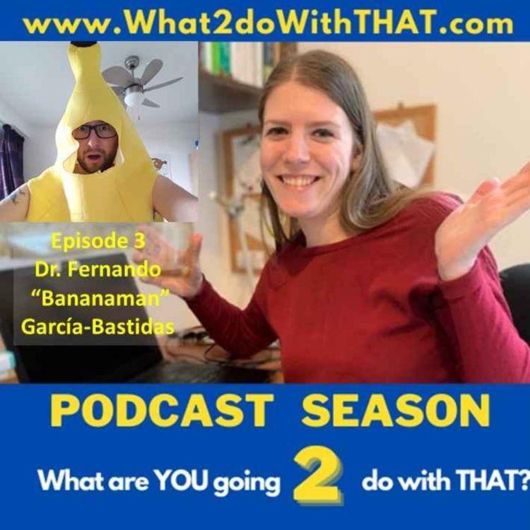 """cover art for Episode 23 - Fernando """"Bananaman"""" García-Bastidas"""