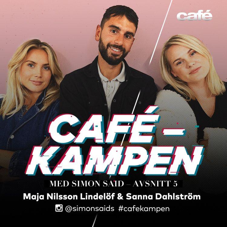 cover art for Cafekampen E5 - Maja Nilsson Lindelöf & Sanna Dahlström