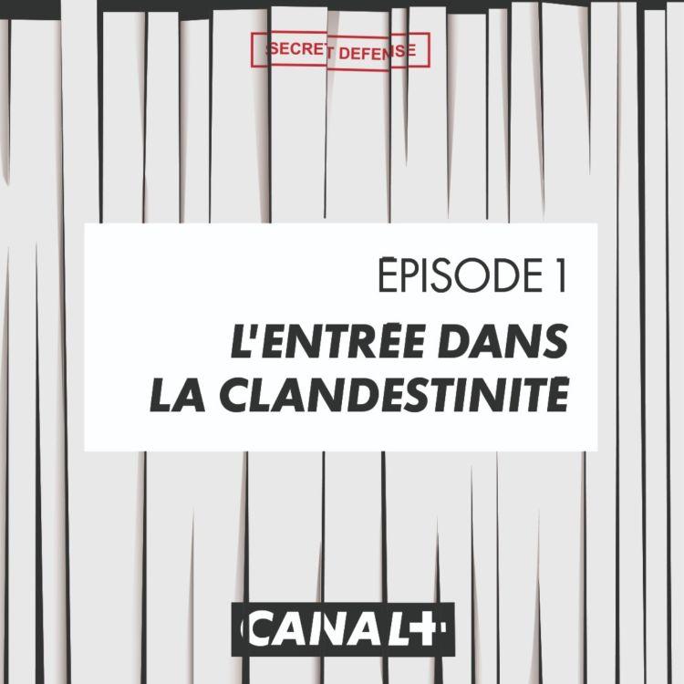 cover art for Episode 1 : L'entrée dans la clandestinité