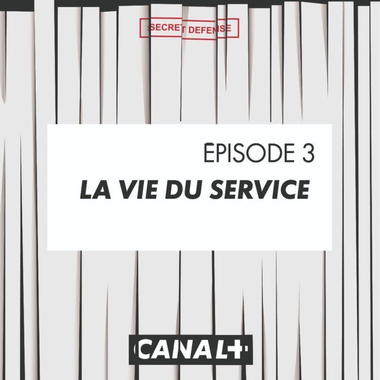 cover art for Episode 3 : La vie du Service