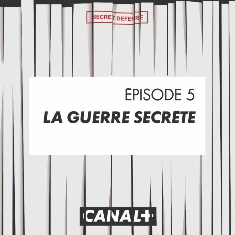 cover art for Episode 5 : La guerre secrète