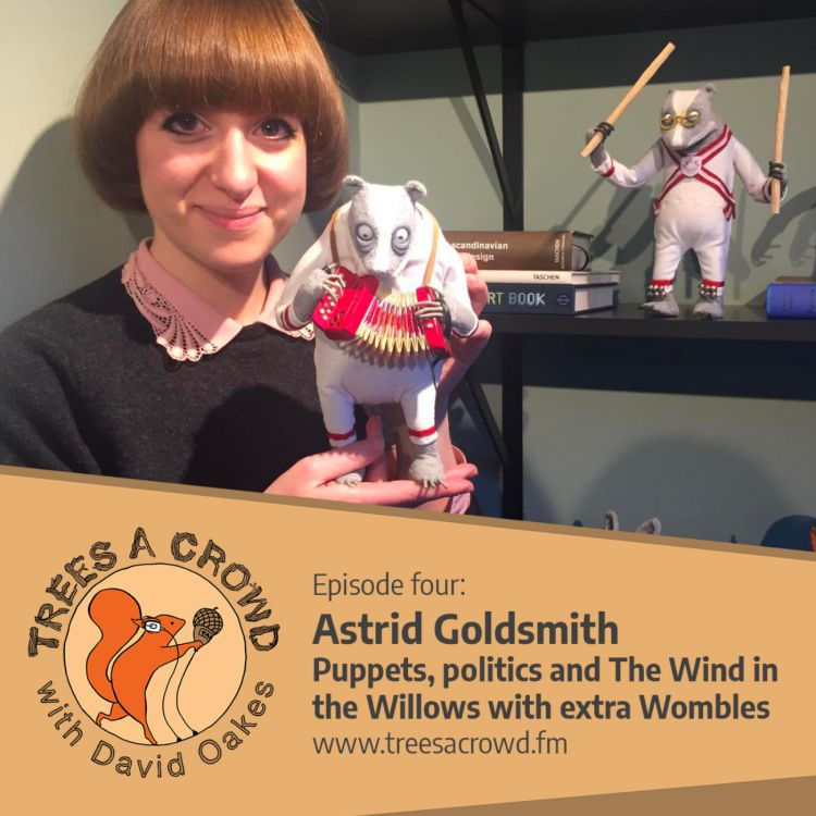 cover art for Astrid Goldsmith: Puppets, politics, and The Wind in the Willows with extra Wombles