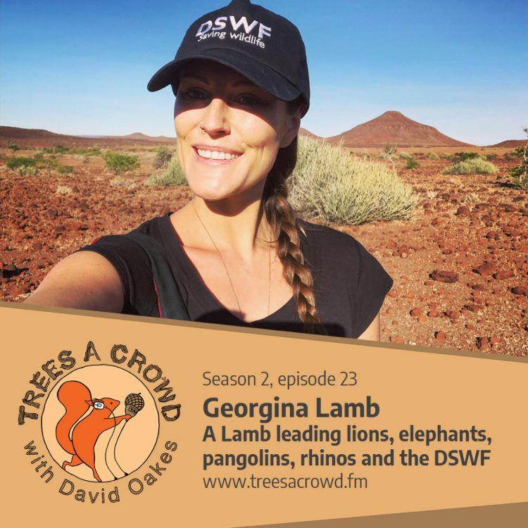 cover art for Georgina Lamb: A Lamb leading lions, elephants, pangolins, snow leopards, rhinos and the David Shepherd Wildlife Foundation