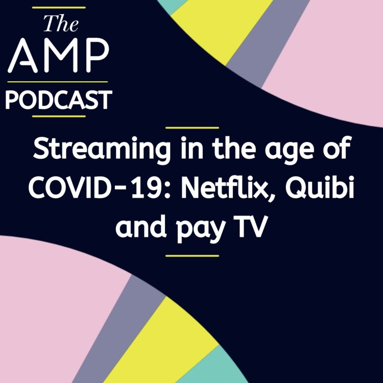 cover art for Streaming in the age of COVID-19: Netflix, Quibi and Pay TV