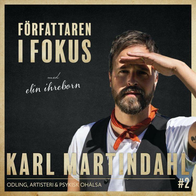 cover art for Karl Martindahl –Odling, artisteri och psykisk ohälsa