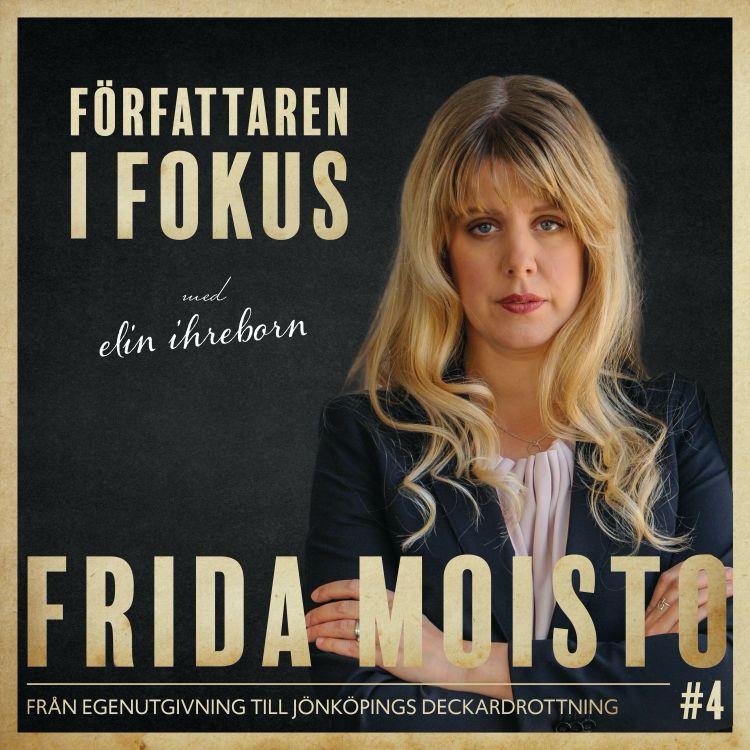 cover art for Frida Moisto – Från egenutgivning till Jönköpings deckardrottning
