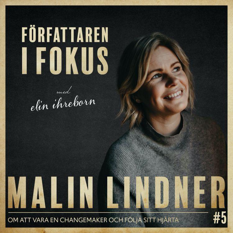 cover art for Malin Lindner– Om att vara en changemaker och följa sitt hjärta