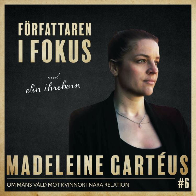 cover art for Madeleine Gartéus – Om mäns våld mot kvinnor i nära relation