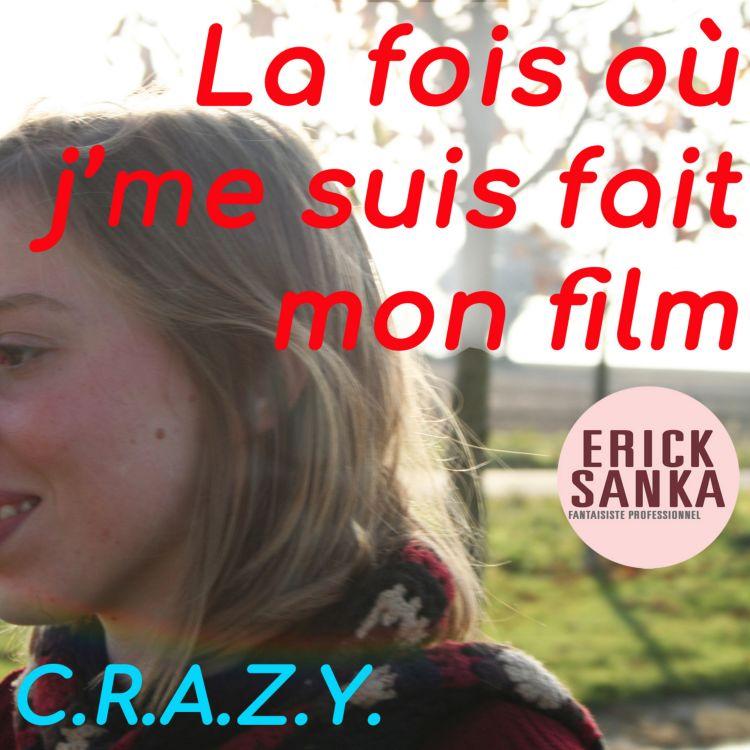 cover art for La fois où j'me suis fait mon film 02 C.R.A.Z.Y.