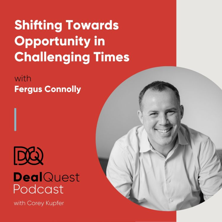 cover art for Episode 66: Shifting Towards Opportunity in Challenging Times, With Fergus Connolly