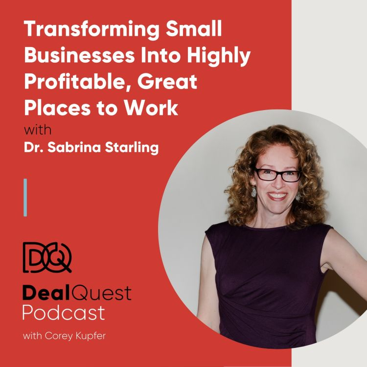 cover art for Episode 67: Transforming Small Businesses Into Highly Profitable, Great Places to Work, with Sabrina Starling