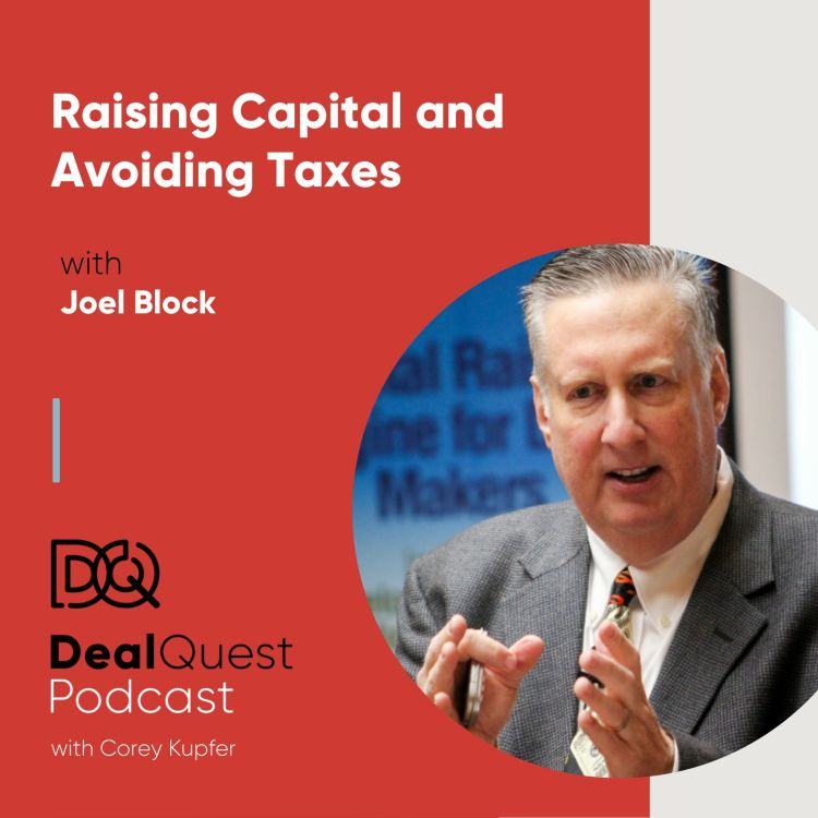 cover art for Episode 4: Raising Capital and Avoiding Taxes, with Joel Block