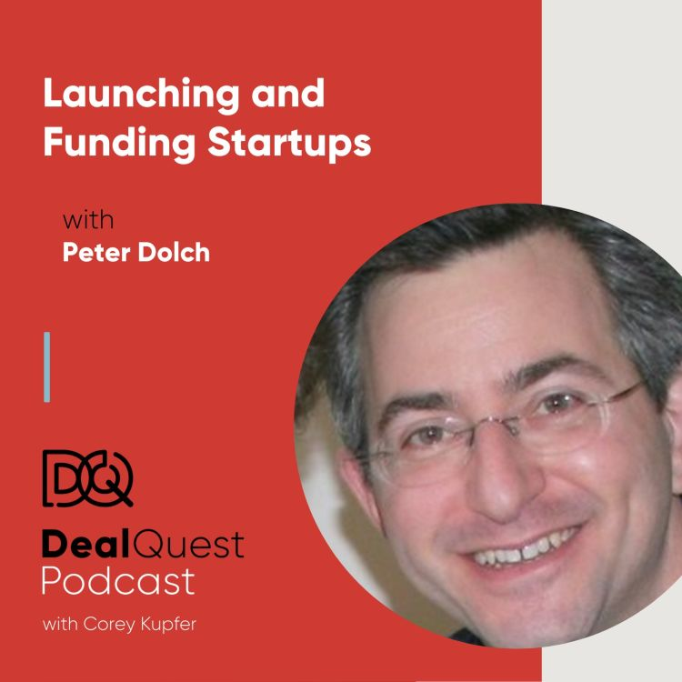 cover art for Episode 29: Launching and Funding Startups, with Peter Dolch