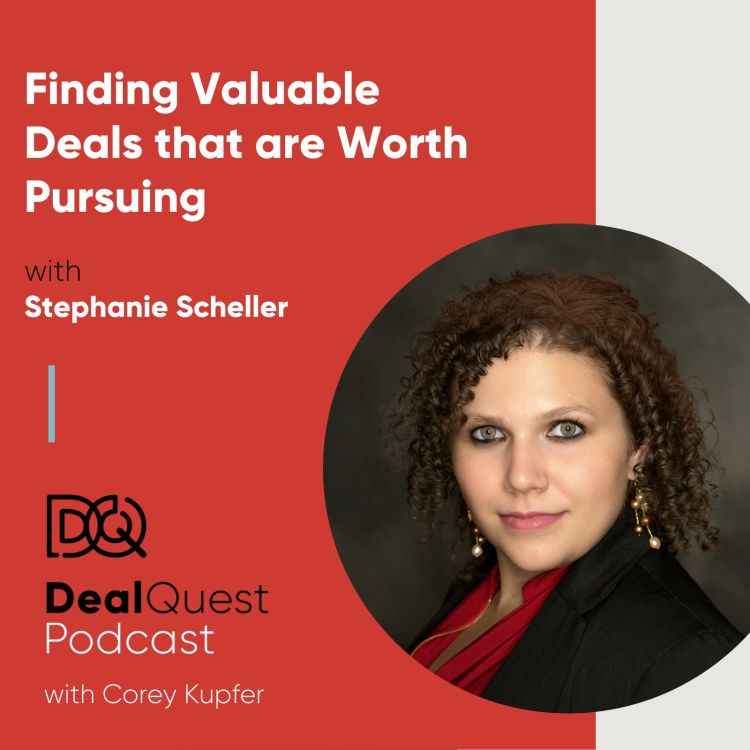 cover art for Episode 70: Finding Valuable Deals that are Worth Pursuing, with Stephanie Scheller