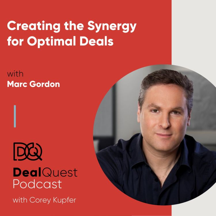 cover art for Episode 71: Creating the Synergy for Optimal Deals, with Marc Gordon