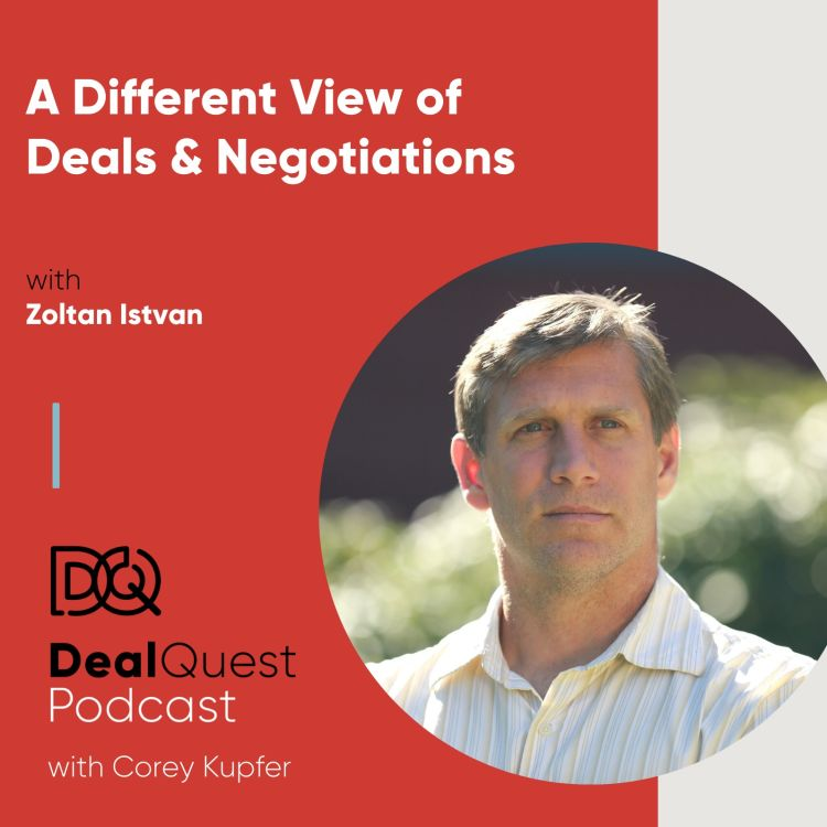 cover art for Episode 78: A Different View of Deals & Negotiations, with Zoltan Istvan
