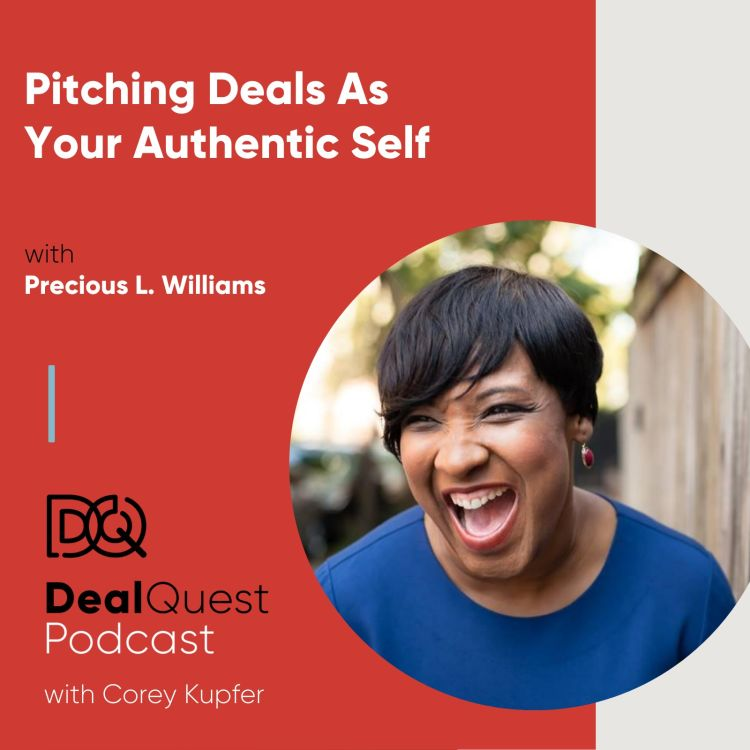 cover art for Episode 79: Pitching Deals As Your Authentic Self, with  Precious L. Williams