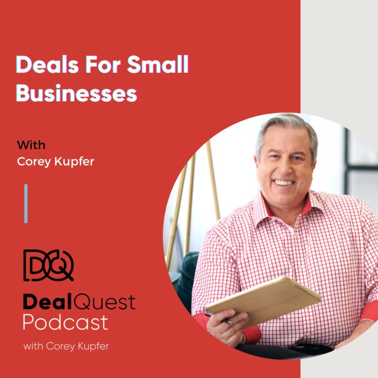 cover art for Episode 96: Deals For Small Businesses with Corey Kupfer