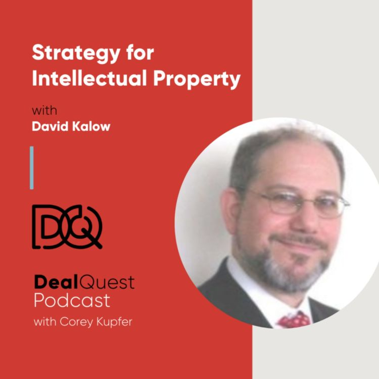 cover art for Episode 102: Strategy for Intellectual Property with David Kalow