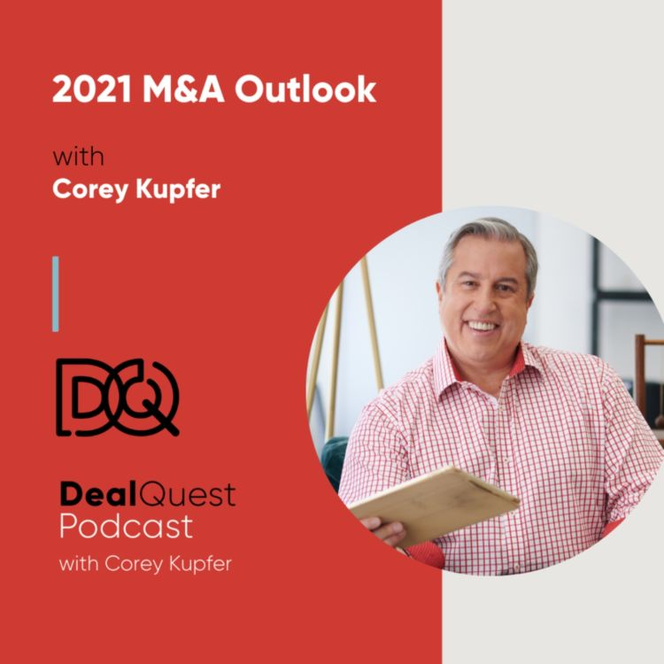 cover art for Episode 109: 2021 M&A Outlook with Corey Kupfer