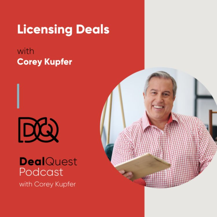 cover art for Episode 113: Licensing Deals with Corey Kupfer