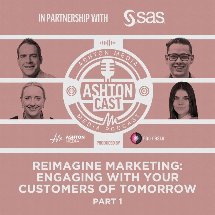 cover art for Re-Imagine Marketing and CX | Part 1