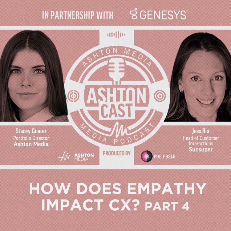 cover art for How Does Empathy Impact CX? | Jess Rix | Sunsuper | Part 4