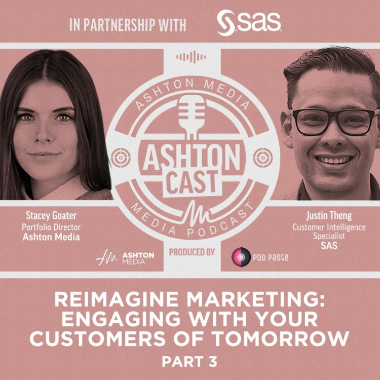 cover art for Re-Imagine Marketing | Justin Theng | SAS | Part 3