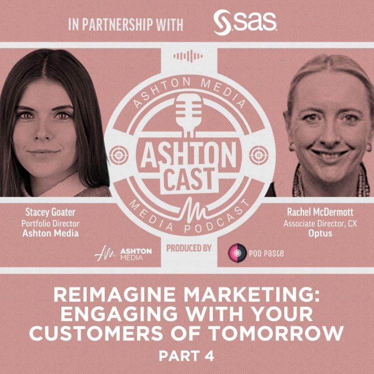cover art for Re-Imagine Marketing   Rachel McDermott   Optus   Part 4