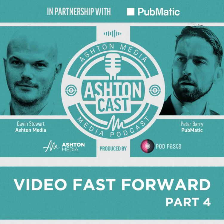 cover art for Video Fast Forward | Peter Barry | Pubmatic | Part 4