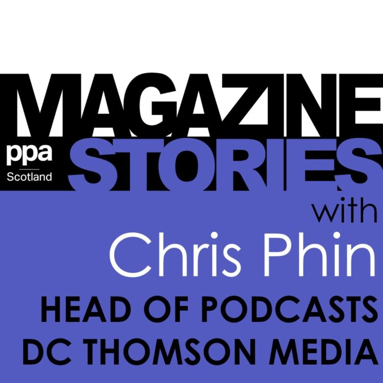 cover art for DC Thomson Media's Head of Podcasting: Chris Phin