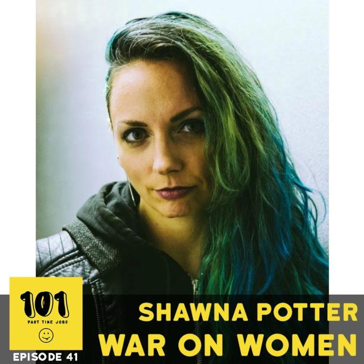 cover art for #41 Shawna Potter (War On Women)