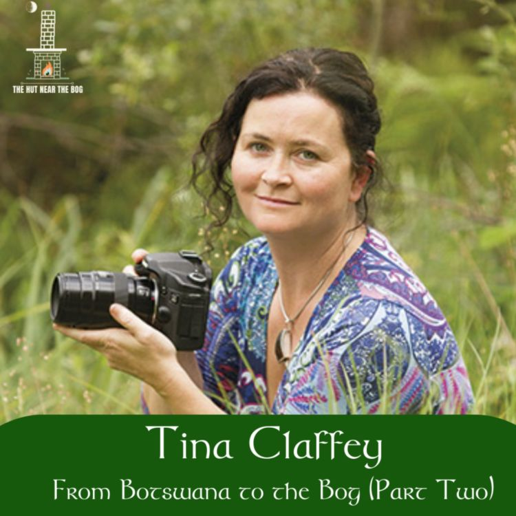 cover art for Tina Claffey, From Botswana to the Bog (Part 2)