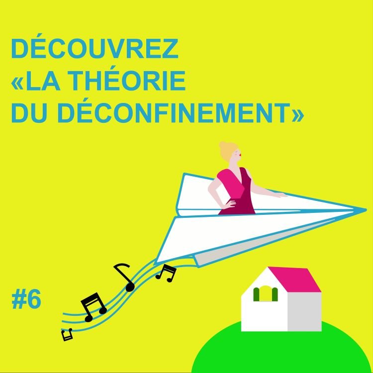 cover art for #MPT S1 Ep6 LA THÉORIE DU DÉCONFINEMENT