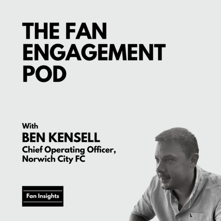 cover art for Strategy, leadership & being effortless, with Ben Kensell, COO, Norwich City FC